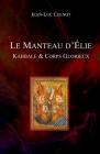 Le Manteau d'Élie: Kabbale & Corps Glorieux Cover Image