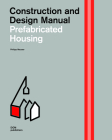 Prefabricated Housing: Construction and Design Manual Cover Image