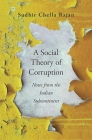 A Social Theory of Corruption: Notes from the Indian Subcontinent Cover Image