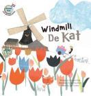 Windmill de Kat: Netherlands (Global Kids Storybooks) Cover Image