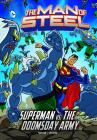 The Man of Steel: Superman vs. the Doomsday Army Cover Image