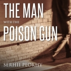 The Man with the Poison Gun Lib/E: A Cold War Spy Story Cover Image