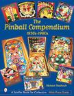 The Pinball Compendium: 1930s-1960s (Schiffer Book for Collectors) Cover Image