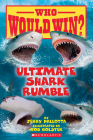 Ultimate Shark Rumble (Who Would Win?) Cover Image
