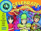 Kids Around the World Celebrate!: The Best Feasts and Festivals from Many Lands Cover Image