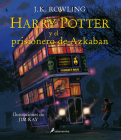 Harry Potter y el Prisionero de Azkaban = Harry Potter and the Prisoner of Azkaban: The Illustrated Edition Cover Image