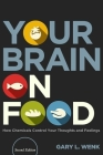 Your Brain on Food: How Chemicals Control Your Thoughts and Feelings, Second Edition Cover Image