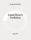 Cashel Byron's Profession: Large Print Cover Image