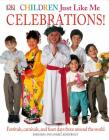 Children Just Like Me: Celebrations!: Festivals, Carnivals, and Feast Days from Around the World Cover Image