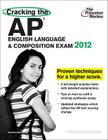Cracking the AP English Language & Composition Exam, 2012 Edition Cover Image