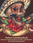 Tattoo Coloring Book - Relaxing Tattoo Designs for Men and Women - An Adult Coloring Book Cover Image