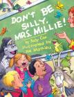Don't Be Silly, Mrs. Millie! Cover Image