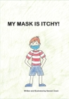 My Mask Is Itchy! Cover Image
