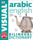 Arabic-English Bilingual Visual Dictionary (DK Bilingual Visual Dictionaries) Cover Image