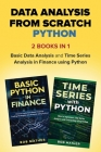 Data Analysis from Scratch with Python Bundle: Basic Data Analysis and Time Series Analysis in Finance using Python Cover Image