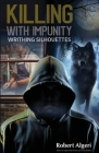Killing With Impunity: Writhing Silhouettes Cover Image