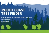 Pacific Coast Tree Finder: A Pocket Manual for Identifying Pacific Coast Trees (Nature Study Guides) Cover Image