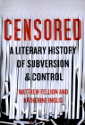 Censored: A Literary History of Subversion and Control Cover Image