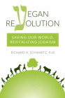 Vegan Revolution: Saving Our World, Revitalizing Judaism Cover Image