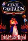 A Civil Campaign (Miles Vorkosigan Adventures) Cover Image