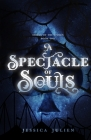 A Spectacle of Souls Cover Image
