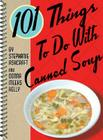 101 Things to Do with Canned Soup Cover Image