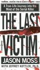 The Last Victim: A True-Life Journey into the Mind of the Serial Killer Cover Image
