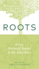 Roots: From Outward Bound to EL Education Cover Image