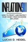 Inflation911: How To Profit and Protect Your Money From Economic Inflation Cover Image