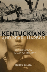 Kentuckians and Pearl Harbor: Stories from the Day of Infamy Cover Image
