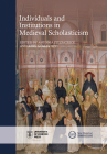 Individuals and Institutions in Medieval Scholasticism (New Historical Perspectives) Cover Image