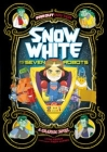 Snow White and the Seven Robots: A Graphic Novel Cover Image