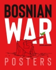 Bosnian War Posters Cover Image