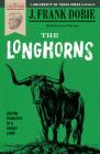 The Longhorns (J. Frank Dobie Paperback Library) Cover Image