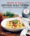 Quick & Easy Dinner Solutions: Simple Meal Plans for Your Family throughout the Week Cover Image