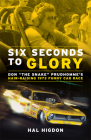 Six Seconds to Glory: Don the Snake Prudhomme's Hair-Raising 1973 Funny Car Race Cover Image
