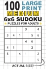100 Large Print Medium 6x6 Sudoku Puzzles for Adults: Only One Puzzle Per Page! (Pocket 6x9 Size) Cover Image