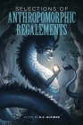 Selections of Anthropomorphic Regalements: Volume 1 Cover Image