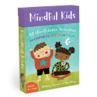 Mindful Kids: 50 Mindfulness Activities for Kindness, Focus, and Calm Cover Image