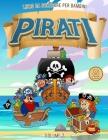 Pirati Libro da Colorare per Bambini dai 4-8 Anni - Vol. 2 Cover Image