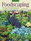 Foodscaping: Practical and Innovative Ways to Create an Edible Landscape Cover Image
