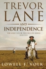 Trevor Lane and Independence Cover Image