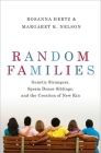 Random Families: Genetic Strangers, Sperm Donor Siblings, and the Creation of New Kin Cover Image