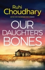 Our Daughter's Bones: An absolutely gripping crime fiction novel Cover Image