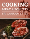 Cooking Meat & Poultry: Sri Lankan Style Cover Image