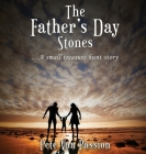 The Father's Day Stones: A small treasure hunt story Cover Image