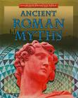 Ancient Roman Myths (Myths from Around the World (Library)) Cover Image