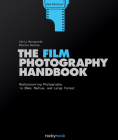 The Film Photography Handbook: Rediscovering Photography in 35mm, Medium, and Large Format Cover Image