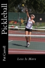 Pickleball: Less Is More Cover Image