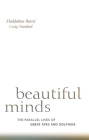 Beautiful Minds: The Parallel Lives of Great Apes and Dolphins Cover Image